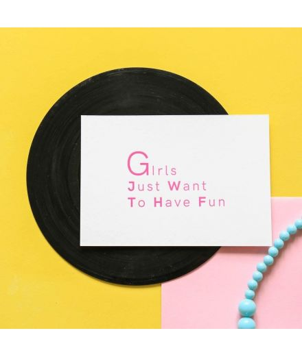 Pappus Editions - Carte Girls just want to have fun